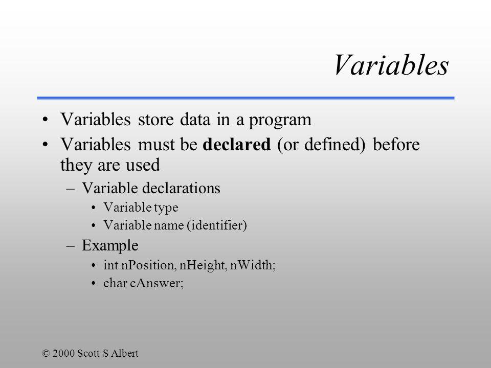 © 2000 Scott S Albert Sample int foo; double foobar; foobar = 2.5; foo = foobar; cout<< foobar is << foobar;