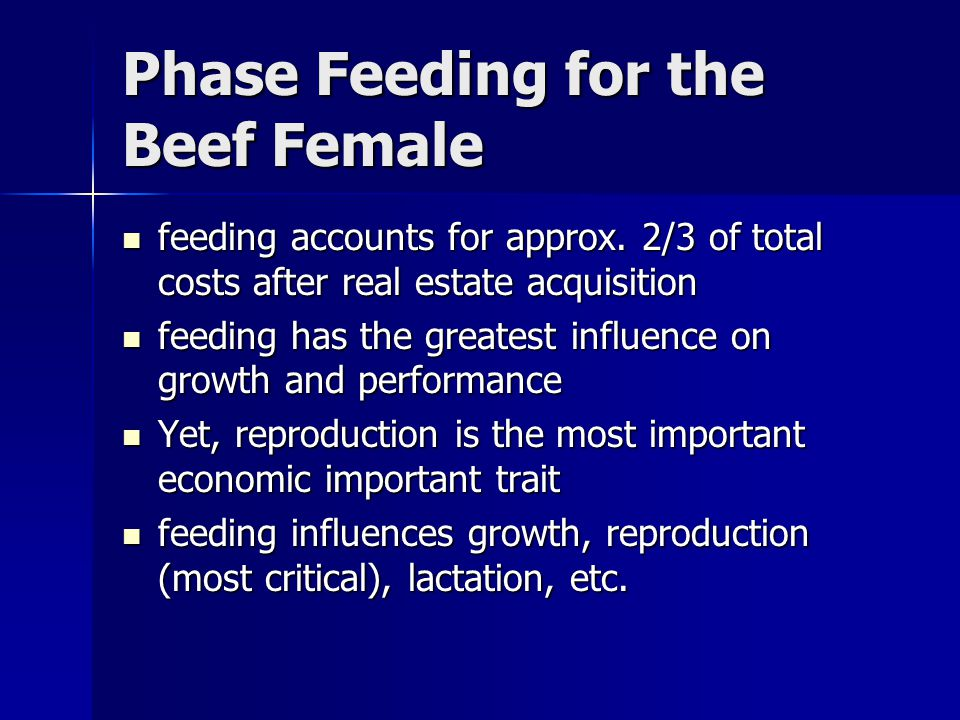 Phase Feeding for the Beef Female feeding accounts for approx.