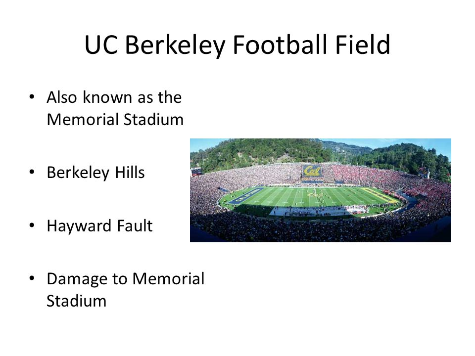 UC Berkeley Football Field Also known as the Memorial Stadium Berkeley Hills Hayward Fault Damage to Memorial Stadium