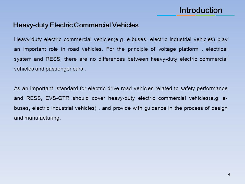 4 Introduction Heavy-duty Electric Commercial Vehicles Heavy-duty electric commercial vehicles(e.g. e-buses, electric industrial vehicles) play an imp