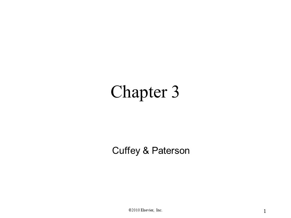 ©2010 Elsevier, Inc. 1 Chapter 3 Cuffey & Paterson