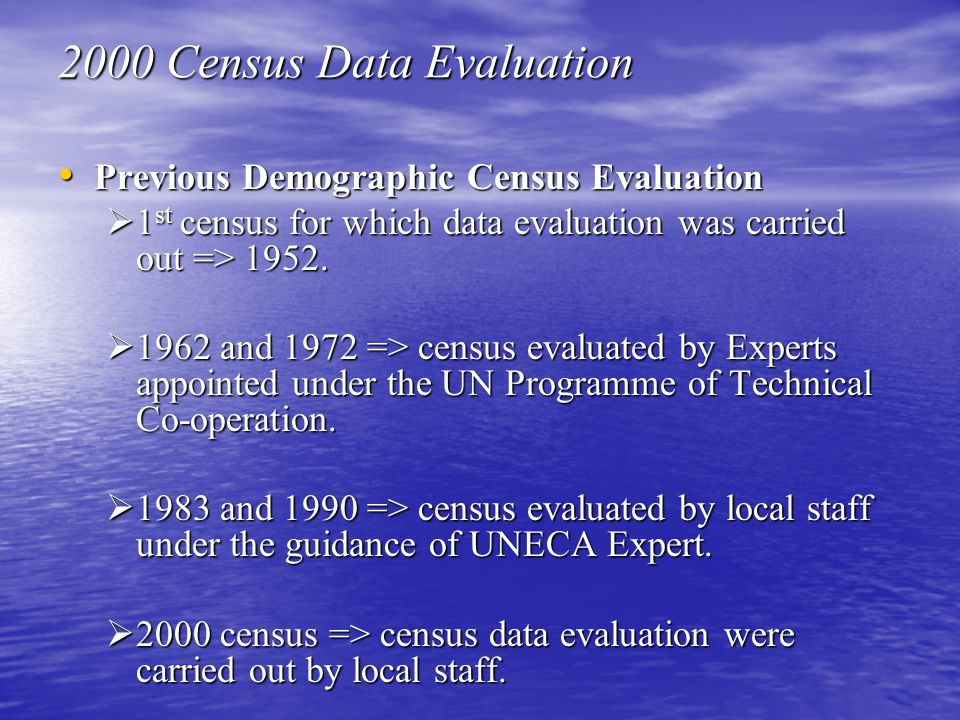 Previous Demographic Census Evaluation Previous Demographic Census Evaluation  1 st census for which data evaluation was carried out => 1952.