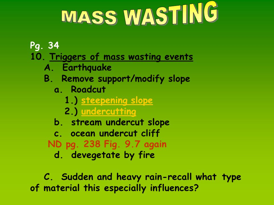 Pg.34 10. Triggers of mass wasting events A. Earthquake B.