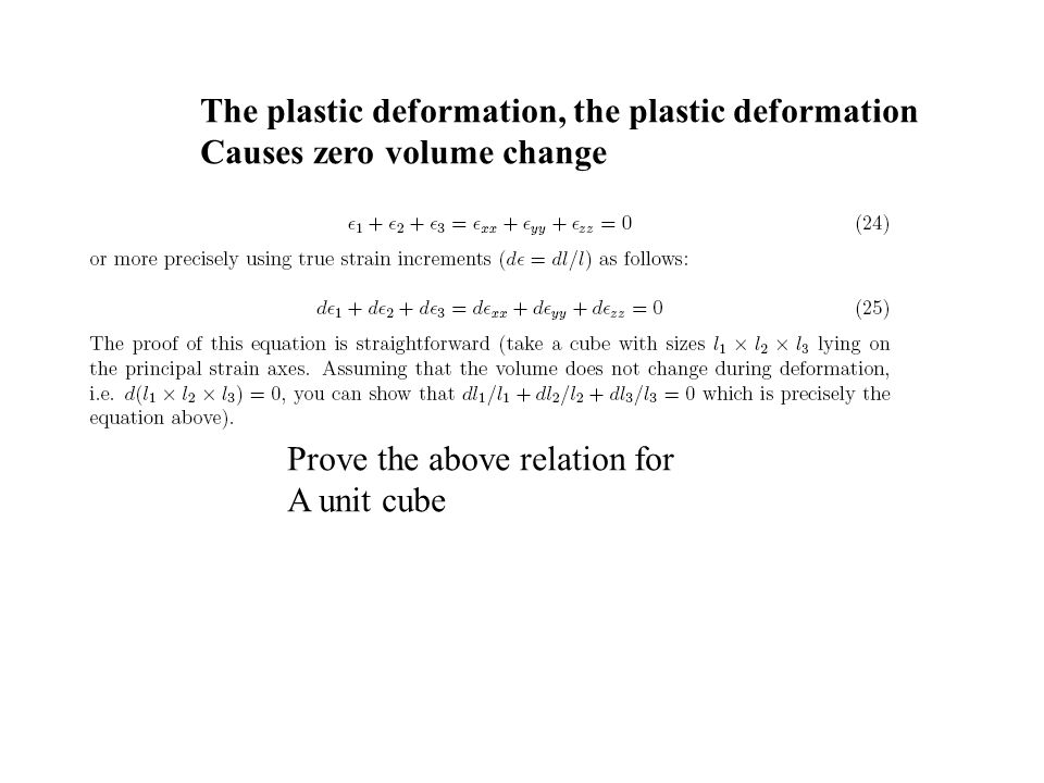 The plastic deformation, the plastic deformation Causes zero volume change Prove the above relation for A unit cube