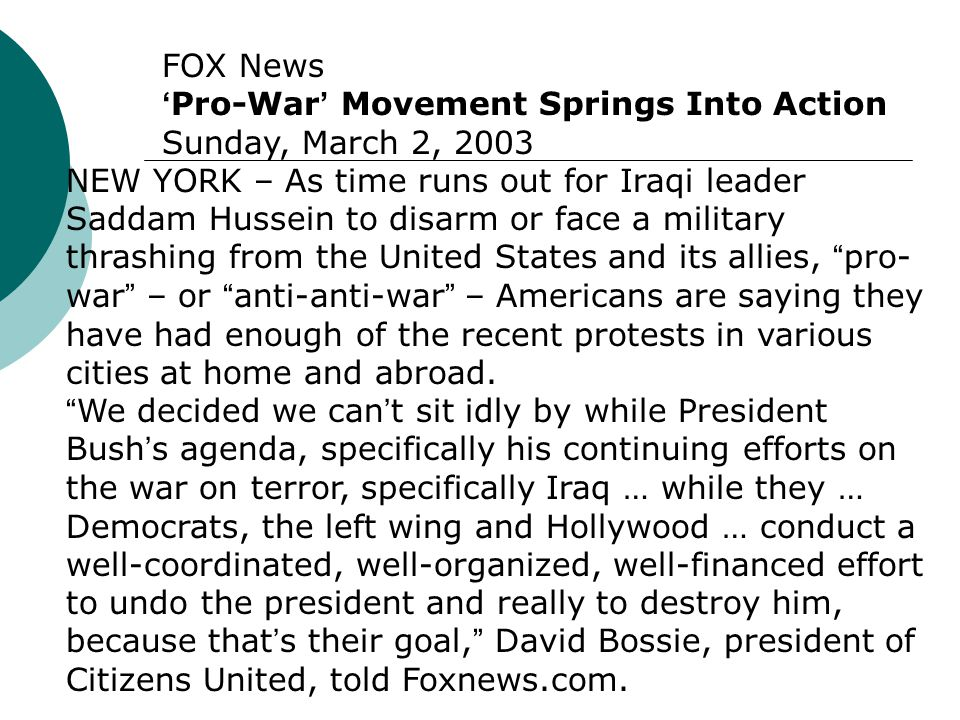FOX News 'Pro-War' Movement Springs Into Action Sunday, March 2, 2003 NEW YORK – As time runs out for Iraqi leader Saddam Hussein to disarm or face a