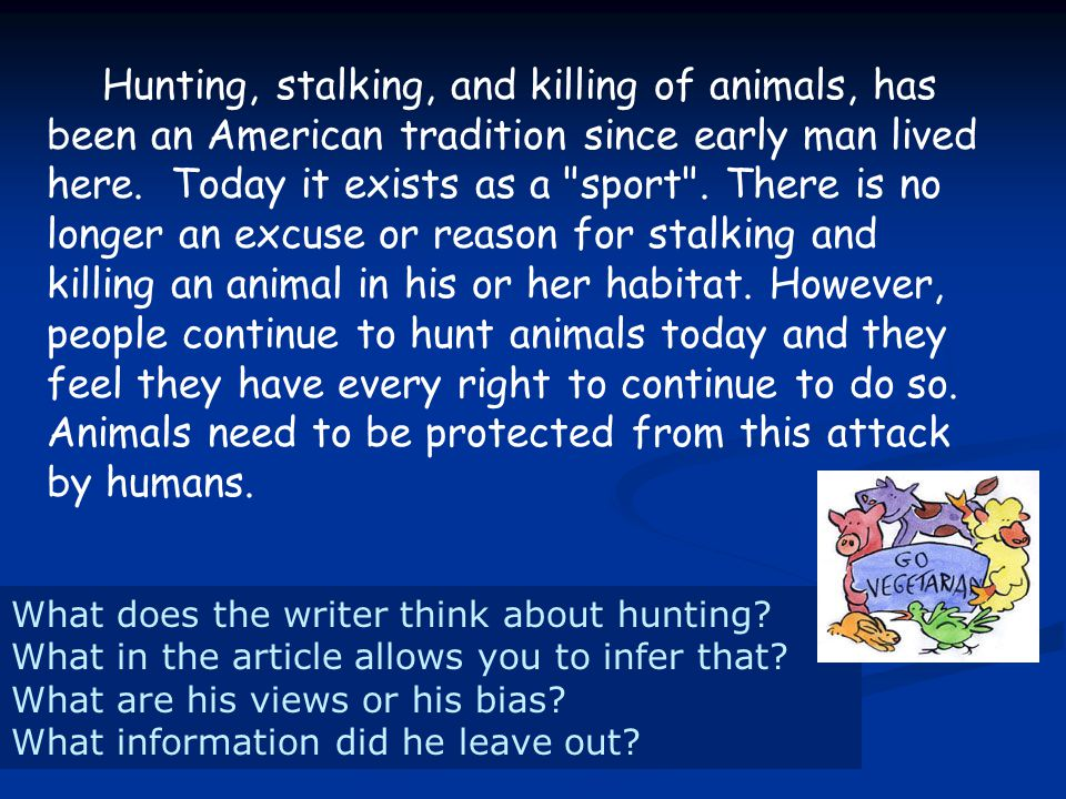 Hunting, stalking, and killing of animals, has been an American tradition since early man lived here. Today it exists as a