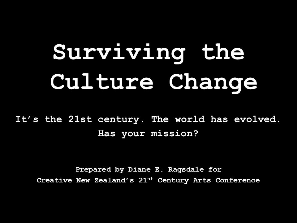 Surviving the Culture Change It's the 21st century.