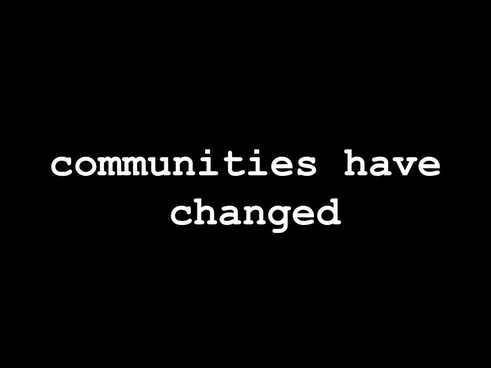 communities have changed