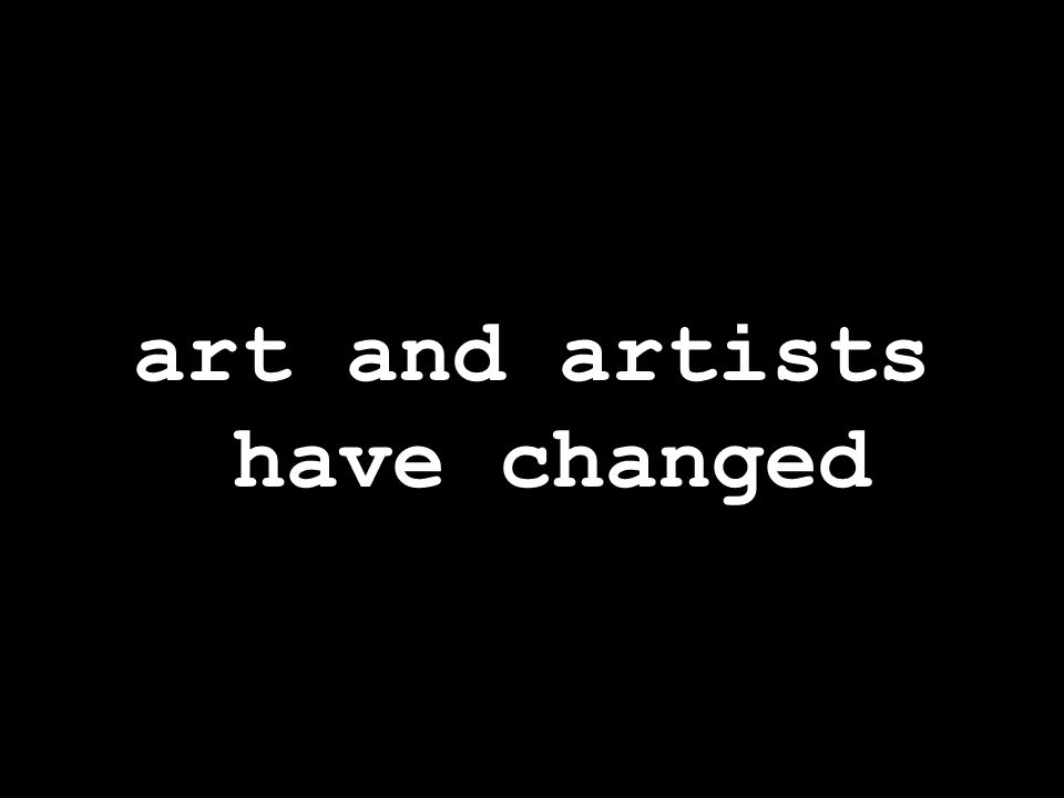 art and artists have changed