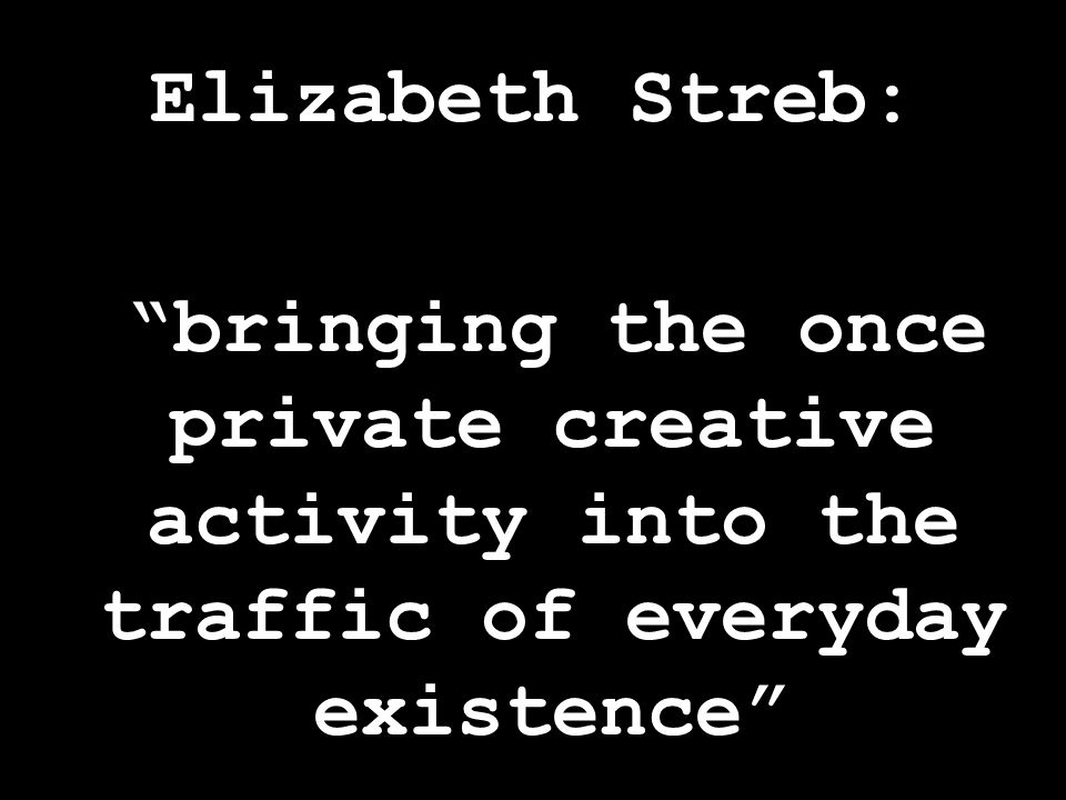 Elizabeth Streb: bringing the once private creative activity into the traffic of everyday existence