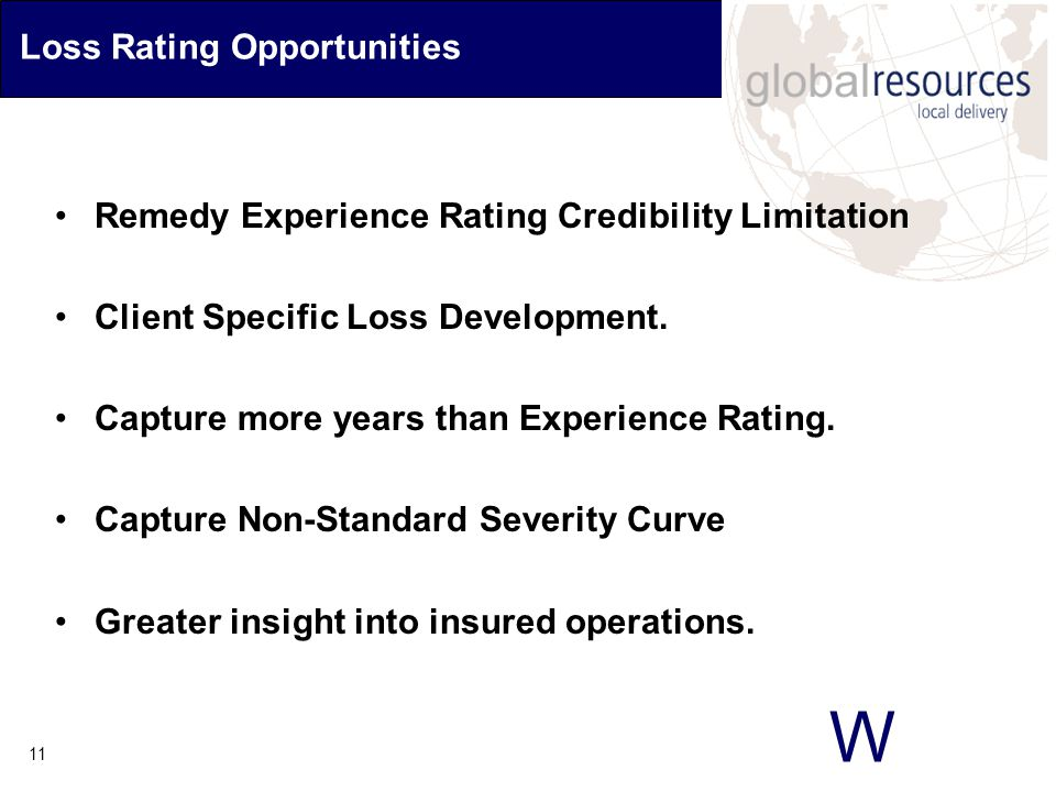 W 11 Loss Rating Opportunities Remedy Experience Rating Credibility Limitation Client Specific Loss Development.