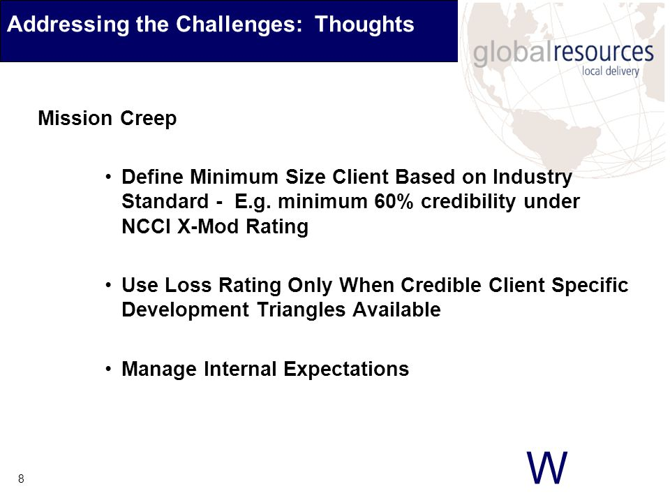 W 8 Addressing the Challenges: Thoughts Mission Creep Define Minimum Size Client Based on Industry Standard - E.g.