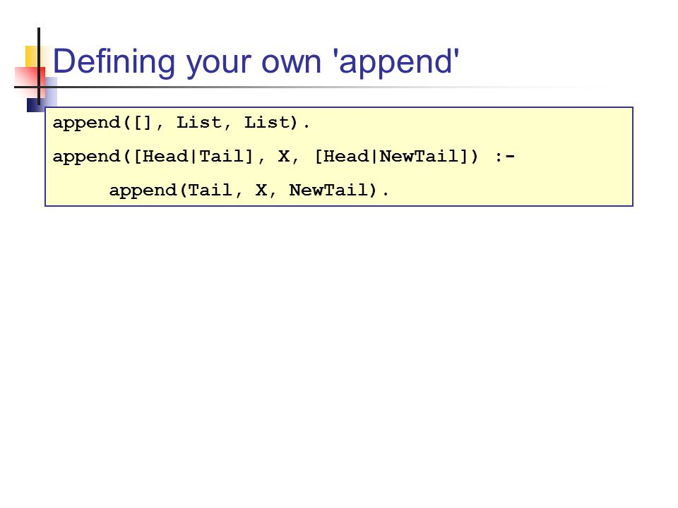Defining your own append append([], List, List).