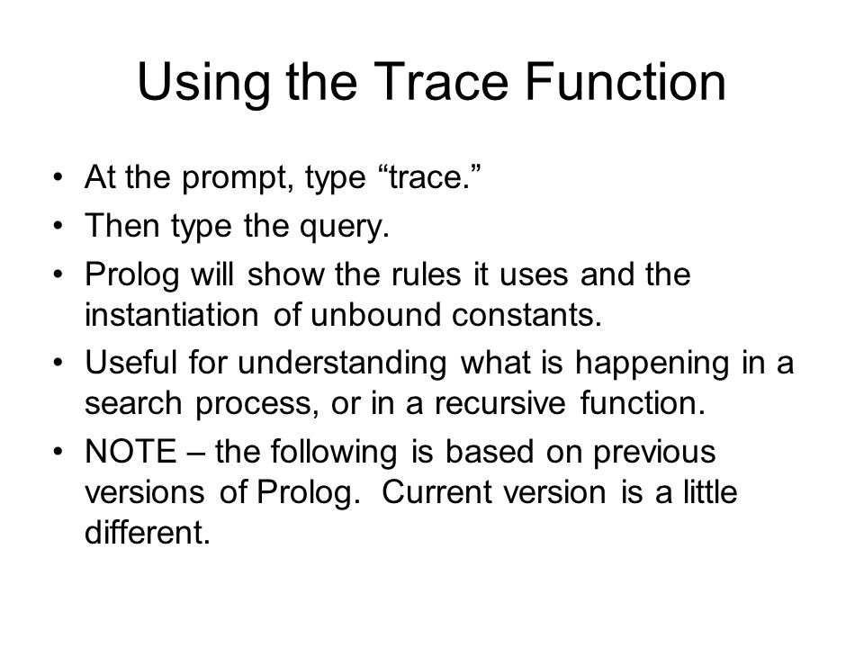 Using the Trace Function At the prompt, type trace. Then type the query.