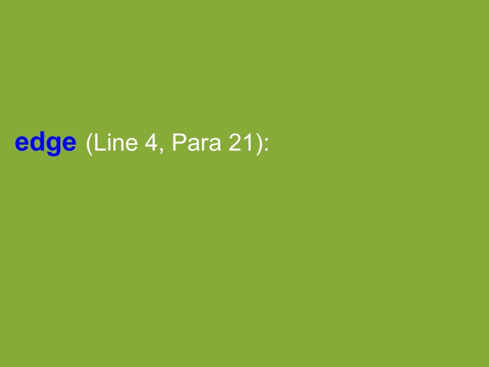 edge (Line 4, Para 21):
