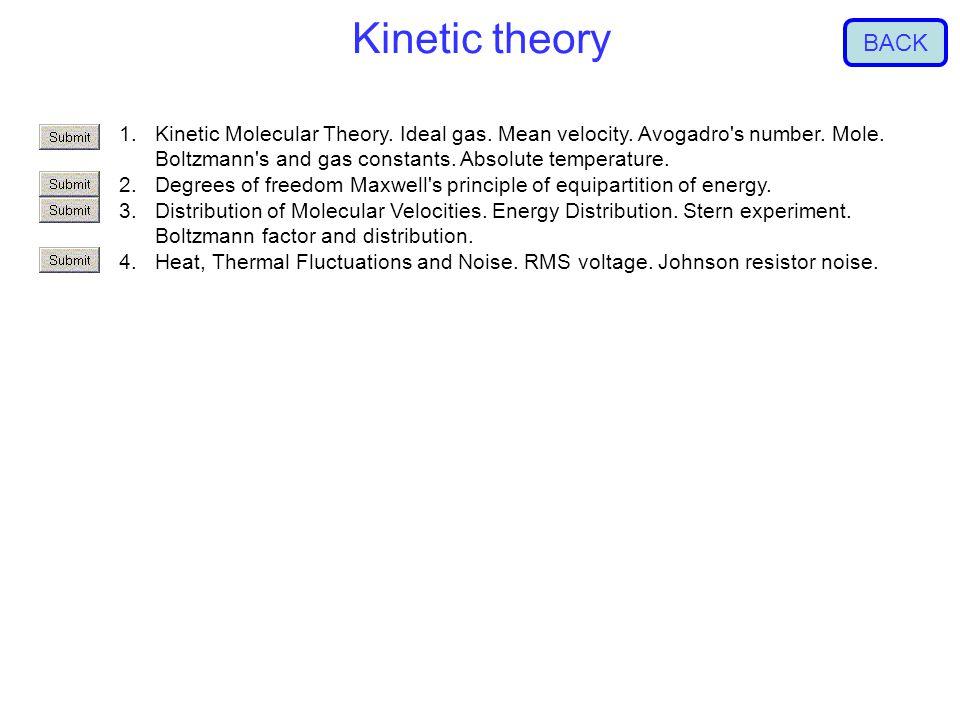 Kinetic theory 1.Kinetic Molecular Theory. Ideal gas.