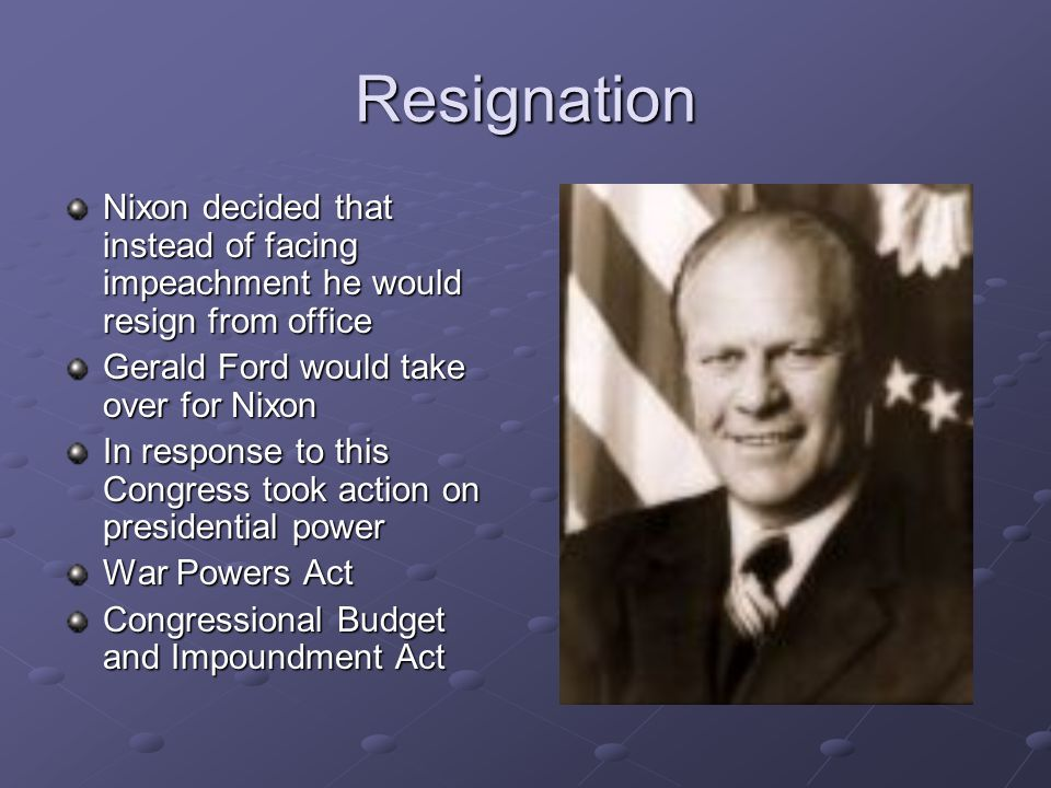 Resignation Nixon decided that instead of facing impeachment he would resign from office Gerald Ford would take over for Nixon In response to this Con