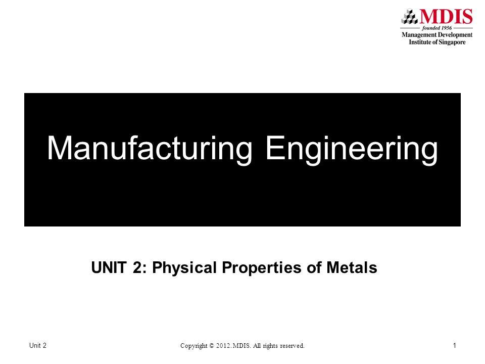 UNIT 2: Physical Properties of Metals Unit 2 Copyright © 2012.
