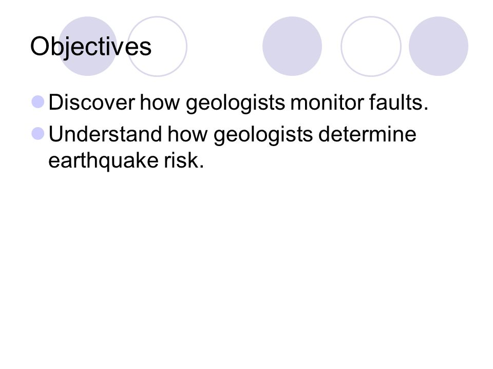 Monitoring Faults Geologists place instruments that measure stress and deformation in the crust.