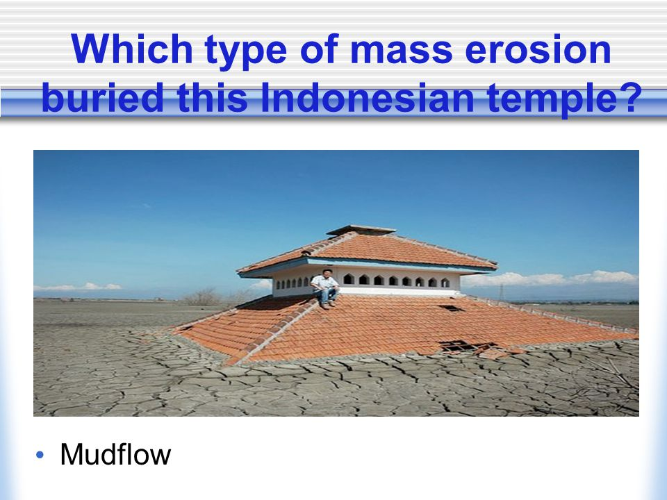 Which type of mass erosion buried this Indonesian temple Mudflow
