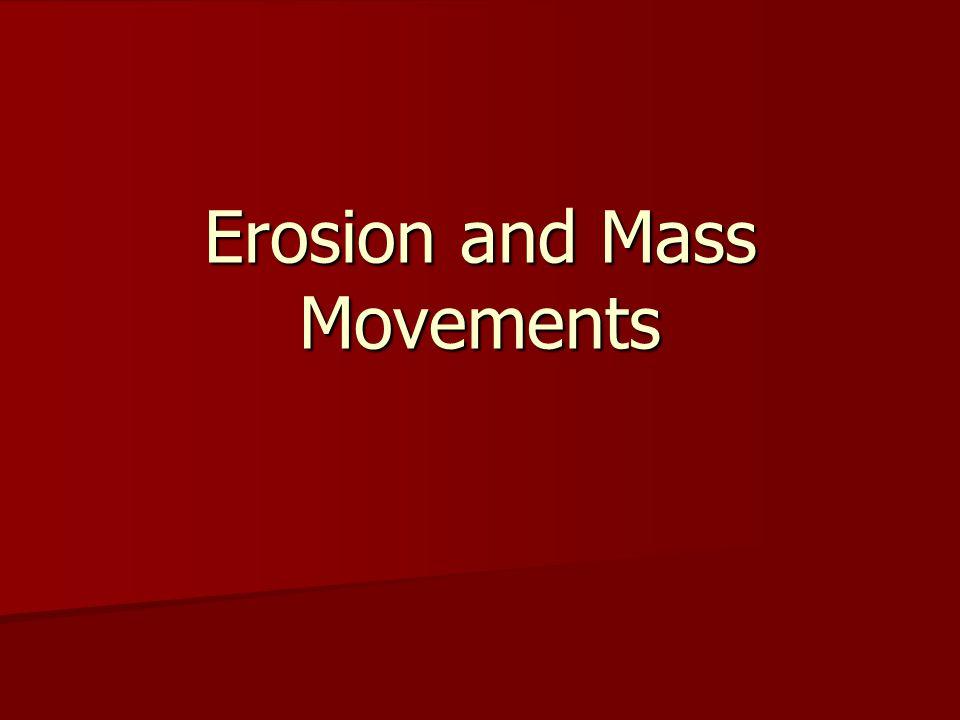 Erosion and Mass Movements
