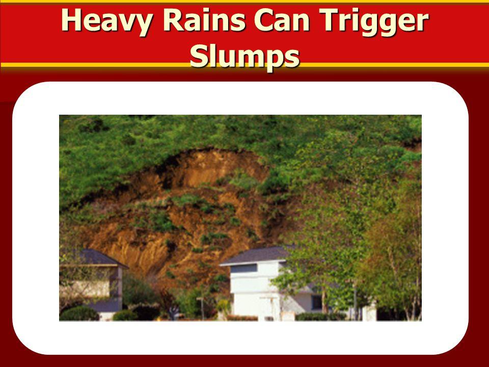 Heavy Rains Can Trigger Slumps