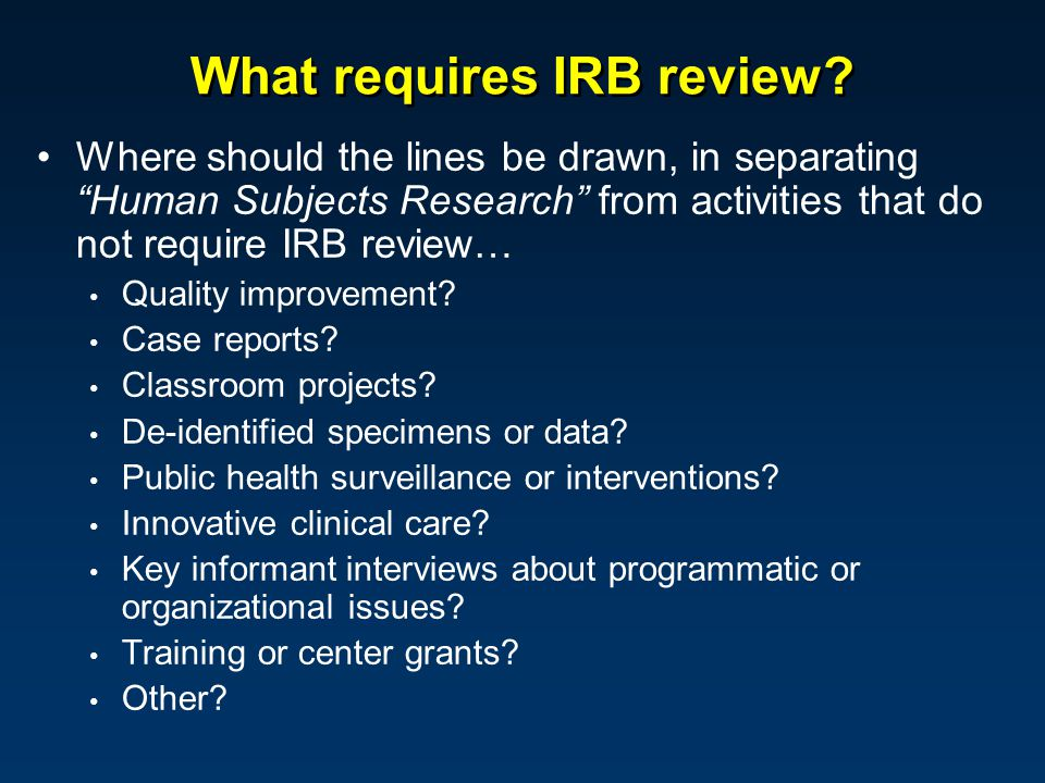 What requires IRB review.
