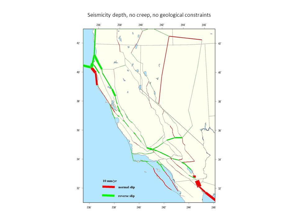 Seismicity depth, no creep, no geological constraints