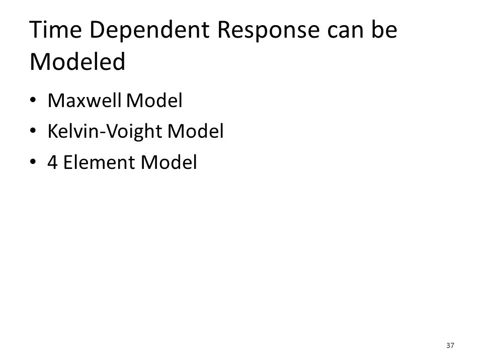 Maxwell Model Here is an alternative to the simple spring model of linear elasticity.