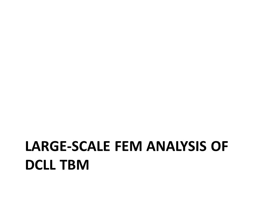 LARGE-SCALE FEM ANALYSIS OF DCLL TBM
