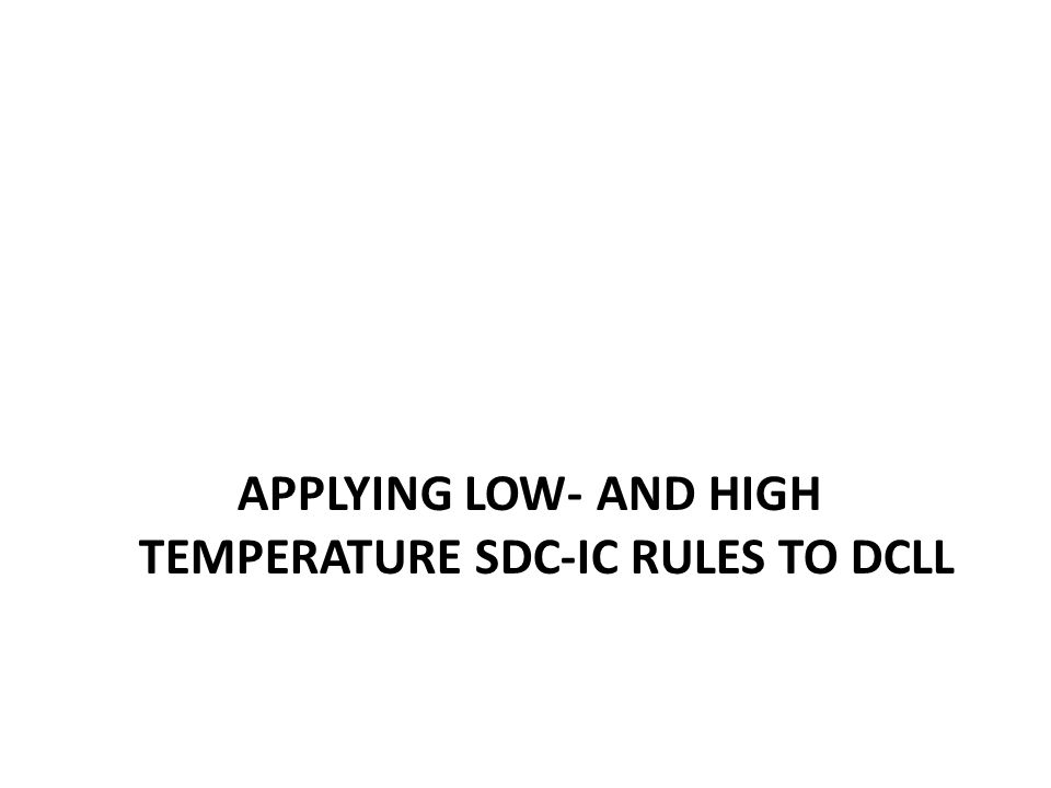 APPLYING LOW- AND HIGH TEMPERATURE SDC-IC RULES TO DCLL