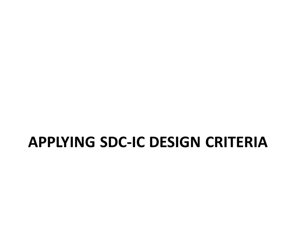 APPLYING SDC-IC DESIGN CRITERIA