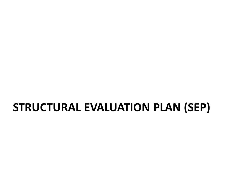 STRUCTURAL EVALUATION PLAN (SEP)