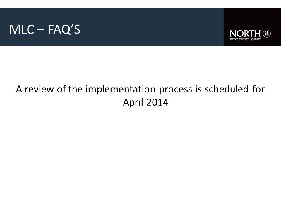 A review of the implementation process is scheduled for April 2014