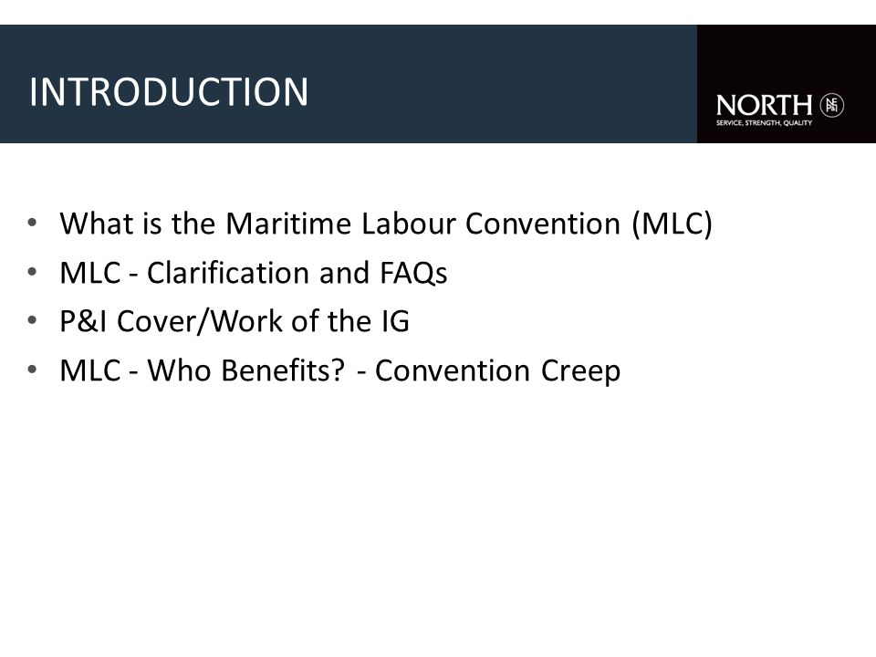 WHO BENEFITS? MLC has the potential to make a lasting impact on the welfare of seafarers