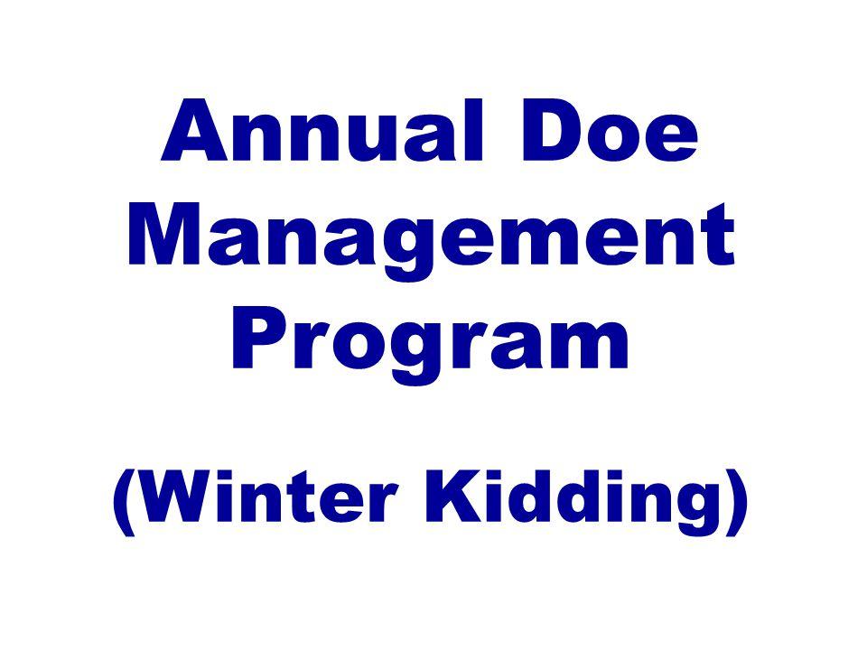 Annual Doe Management Program (Winter Kidding)