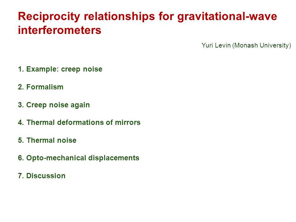 Reciprocity relationships for gravitational-wave interferometers Yuri Levin (Monash University) 1.