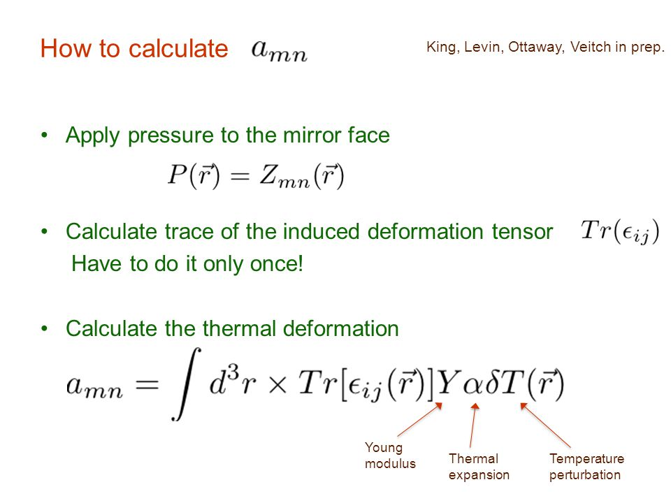 How to calculate Apply pressure to the mirror face Calculate trace of the induced deformation tensor Have to do it only once.