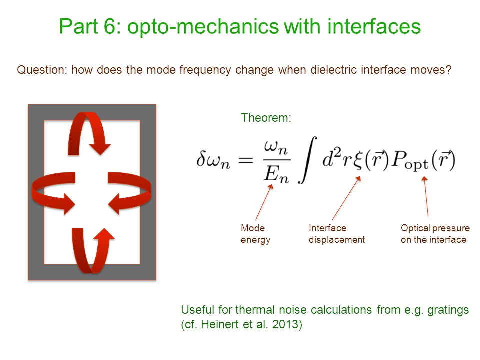 Part 6: opto-mechanics with interfaces Question: how does the mode frequency change when dielectric interface moves.