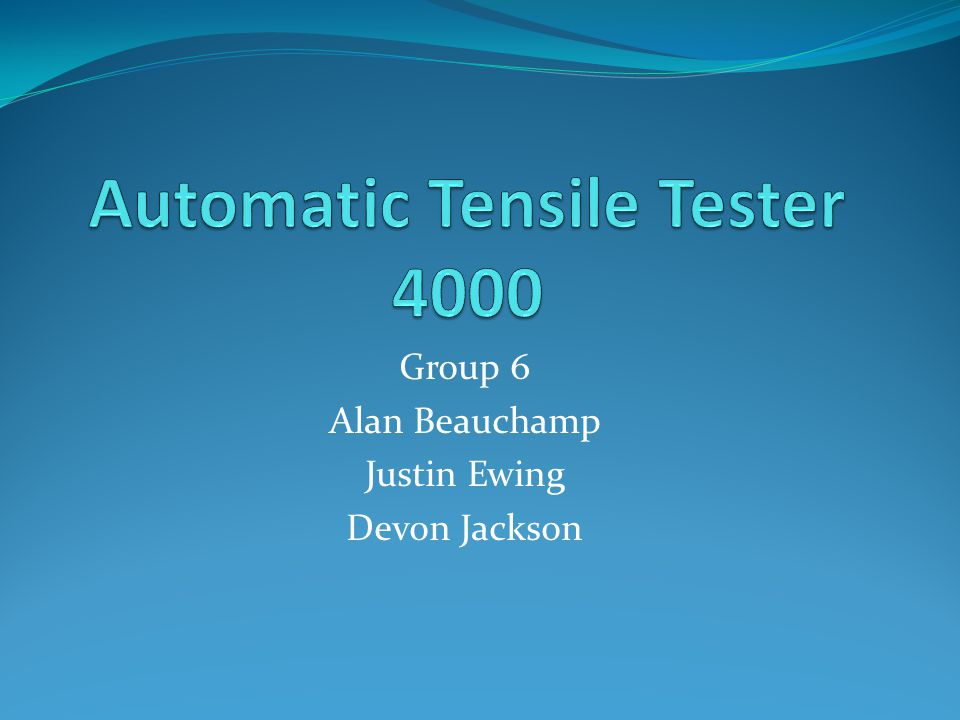 Group 6 Alan Beauchamp Justin Ewing Devon Jackson