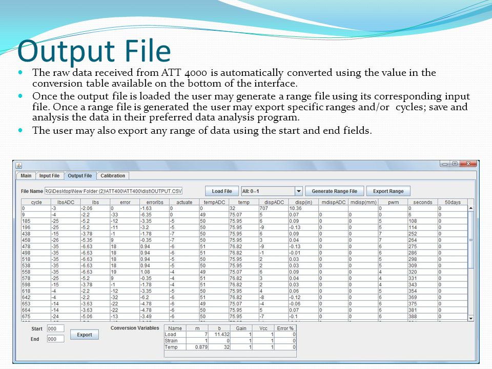 Output File The raw data received from ATT 4000 is automatically converted using the value in the conversion table available on the bottom of the interface.