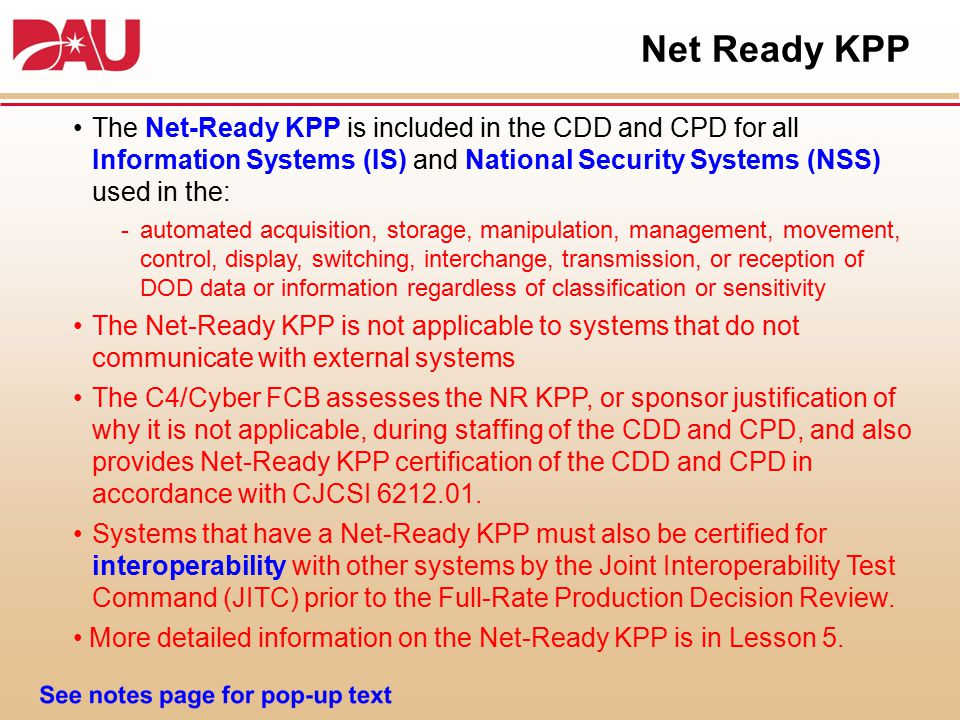 Net Ready KPP The Net-Ready KPP is included in the CDD and CPD for all Information Systems (IS) and National Security Systems (NSS) used in the: ­auto