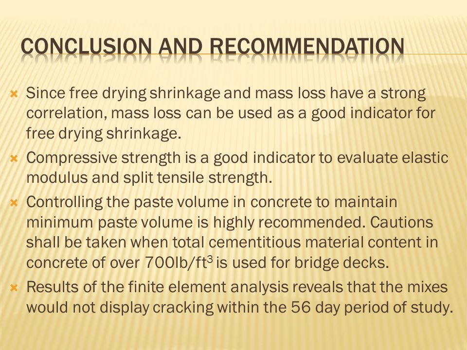  Since free drying shrinkage and mass loss have a strong correlation, mass loss can be used as a good indicator for free drying shrinkage.
