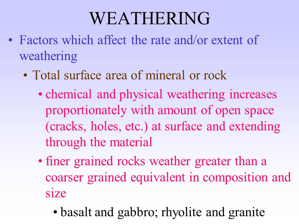 WEATHERING solution (leaching) dissolving of substances by acids in water often leaving nonsolubilized remains carbonate minerals are highly affected