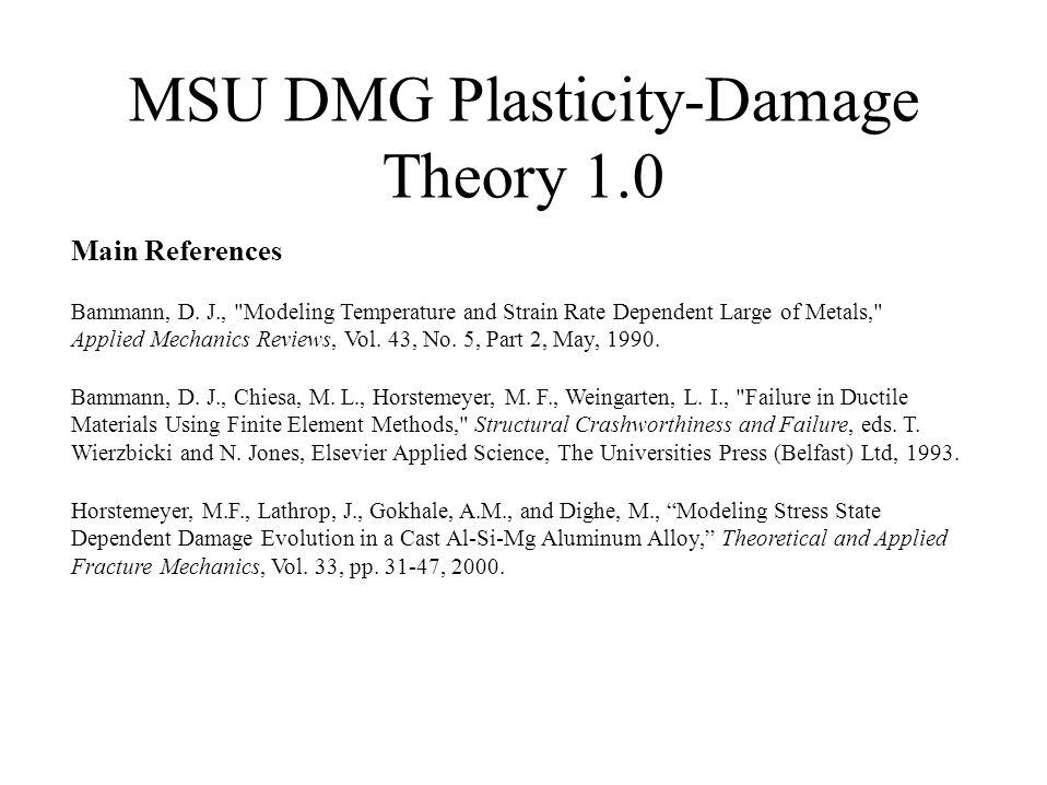 MSU DMG Plasticity-Damage Theory 1.0 Bammann, D. J., Chiesa, M.