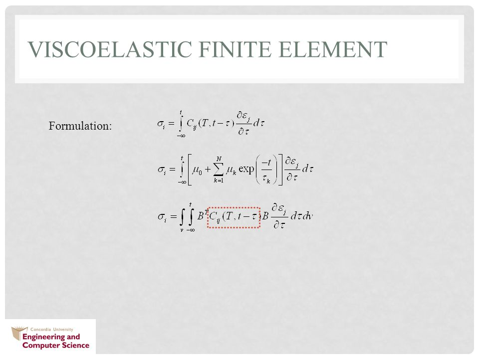 VISCOELASTIC FINITE ELEMENT Formulation: