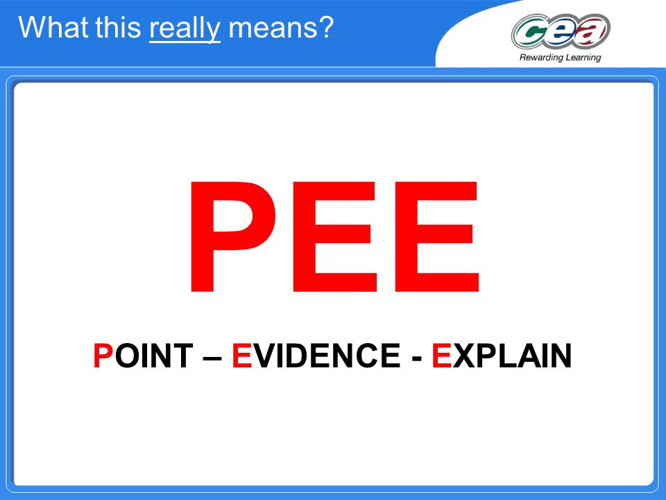 What this really means PEE POINT – EVIDENCE - EXPLAIN