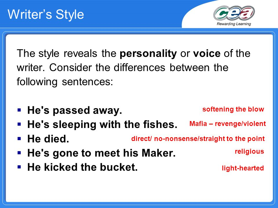 Writer's Style The style reveals the personality or voice of the writer.