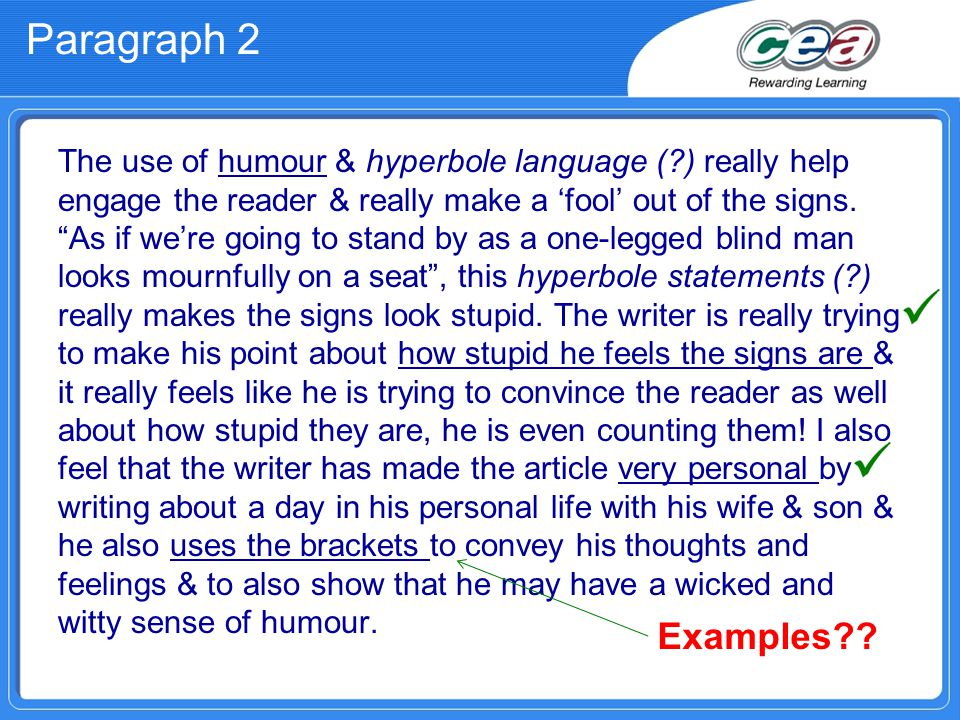 Paragraph 2 The use of humour & hyperbole language ( ) really help engage the reader & really make a 'fool' out of the signs.