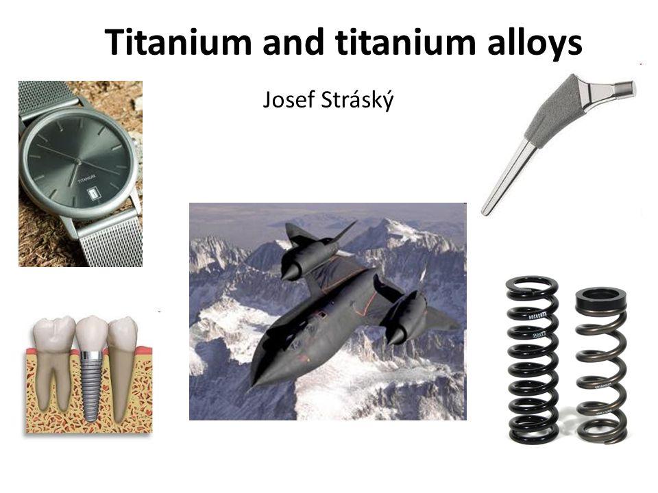 Titanium and titanium alloys Josef Stráský
